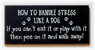 PotteLove How to Handle Stress Like A Dog Wood Hanging Sign