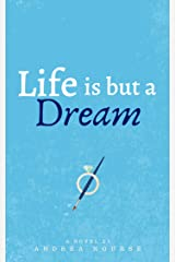 Life is But a Dream Kindle Edition