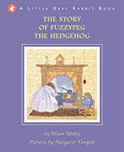 Little Grey Rabbit: The Story of Fuzzypeg the Hedgehog
