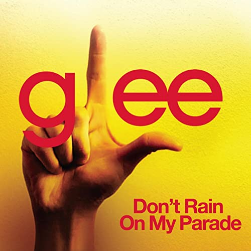 ca49e998 Don't Rain On My Parade (Glee Cast Version) by Glee Cast on Amazon ...