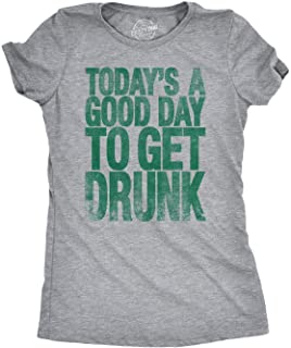 Womens Good Day to Get Drunk Funny Drinking Saint St Patricks Day Lucky T Shirt