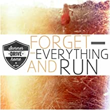 Forget Everything and Run [Explicit]