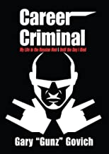 Career Criminal: My Life in the Russian Mob   Until the Day I Died