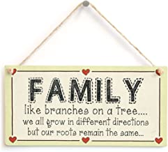 Family Like Branches on a Tree we All Grow in Different Directions but Our Roots Remain The Same - Family Love Heart Sign