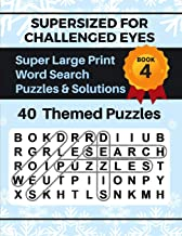 SUPERSIZED FOR CHALLENGED EYES, Book 4: Super Large Print Word Search Puzzles