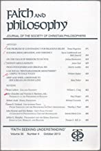 Faith and Philosophy: Journal of the Society of Christian Philosophers, vol. 30, no. 4 (October 2013): Judaism, Reincarnation, Theodicy; Freedom to Do Evil; Pious Polygenism & Original Sin; etc.