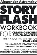 Story-Flash Workbook: For creating stories and characters (Story-Flash System) (Volume 2)