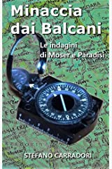 Minaccia dai Balcani: Le indagini di Moser e Paradisi - volume 2 Formato Kindle