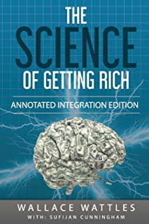 The Science of Getting Rich: By Wallace D. Wattles 1910 Book Annotated to a New Workbook to Share the Secret of the Scienc...