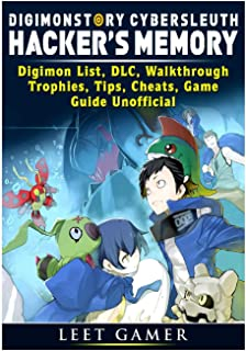 Digimon Story Cyber Sleuth Hackers Memory, Digimon List, DLC, Walkthrough, Trophies, Tips, Cheats, Game Guide Unofficial