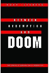 Between Redemption and Doom: The Strains of German-Jewish Modernism Paperback