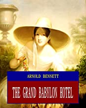 The Grand Babylon Hotel (Unabridged) (ANNOTATED) (Great Classic Work Selected)