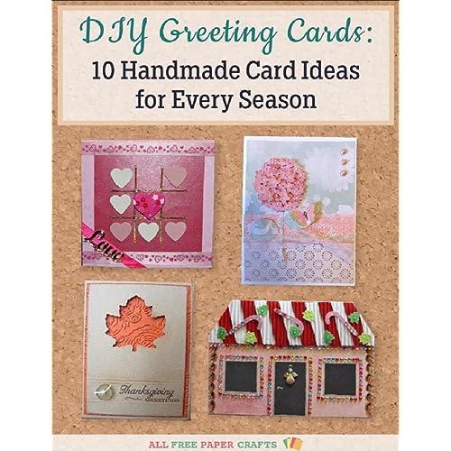 Amazon Com Diy Greeting Cards 10 Handmade Card Ideas For Every
