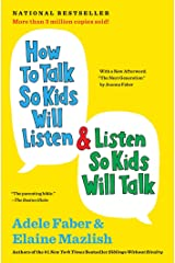 How to Talk So Kids Will Listen & Listen So Kids Will Talk (The How To Talk Series) Kindle Edition