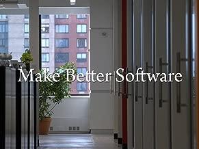 Make Better Software
