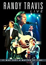 Randy Travis: Live: It Was Just A Matter Of Time