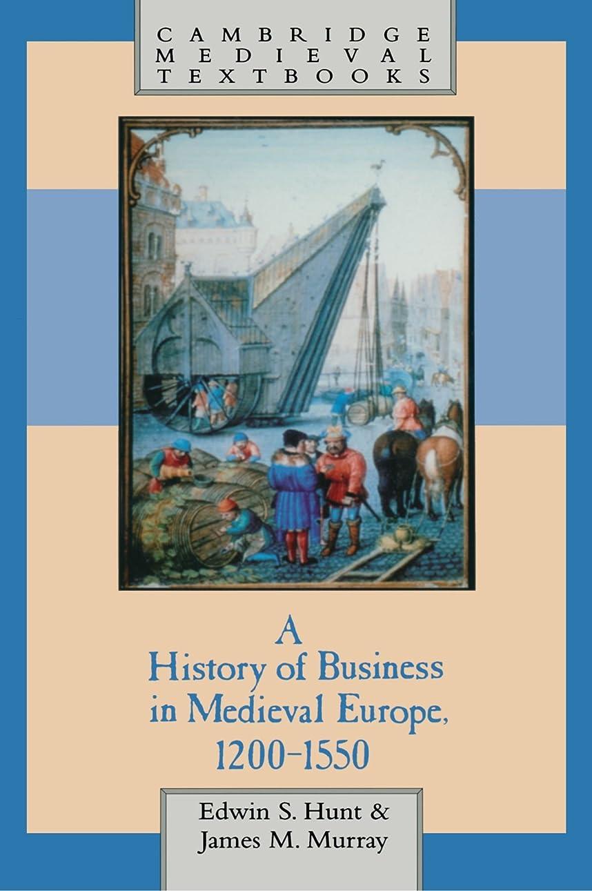 ゴシップ辞任する撃退するA History of Business in Medieval Europe, 1200-1550 (Cambridge Medieval Textbooks)