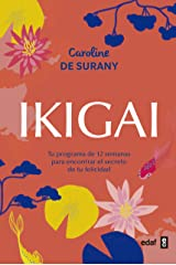 Ikigai. Tu programa de 12 semanas para encontrar el secreto de la felicidad (Psicología y autoayuda) (Spanish Edition) Kindle Edition