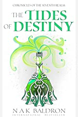 The Tides of Destiny (Chronicles of the Seventh Realm Book 1) Kindle Edition