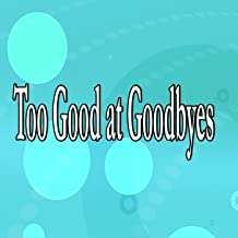Best too good at goodbye instrumental mp3 Reviews
