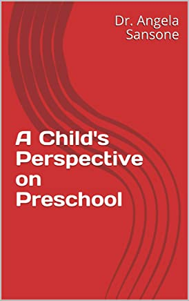 A Child's Perspective on Preschool