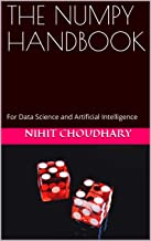 THE NUMPY HANDBOOK: For Data Science and Artificial Intelligence (English Edition)