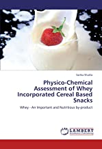Physico-Chemical Assessment of Whey Incorporated Cereal Based Snacks