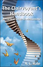 The Clairvoyant's Handbook - A Practical Guide to Mediumship (English Edition)