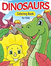 Dinosaurs Coloring Book for Kids: Super Fun Dinosaur Gift for Boys & Girls