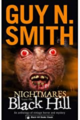 Nightmares From The Black Hill: An anthology of vintage horror and mystery Kindle Edition