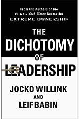 The Dichotomy of Leadership Kindle Edition