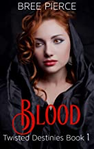 Blood (Twisted Destinies Book 1)