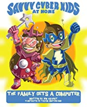 The Savvy Cyber Kids At Home: The Family Gets A Computer