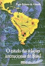 O Estudo Das Relações Internacionais Do Brasil (Em Portuguese do Brasil)