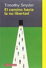 El camino hacia la no libertad (Rústica Ensayo)