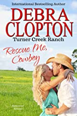 RESCUE ME, COWBOY (Turner Creek Ranch Book 2) Kindle Edition