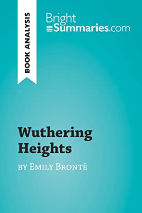 Wuthering Heights by Emily Brontë (Book Analysis): Detailed Summary, Analysis and Reading Guide (BrightSummaries.com)
