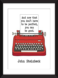 John Steinbeck - And Now That You Don't Have To Be Perfect Quote - Unframed Literary Print/Sin Marco
