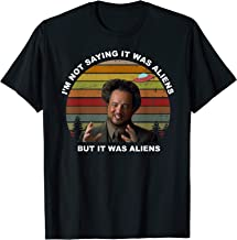 I'm Not Saying It Was Aliens But It Was Aliens T-Shirt T-Shirt