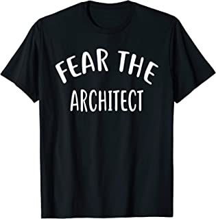 Fear The ARCHITECT T-Shirt for ARCHITECTS Shirt