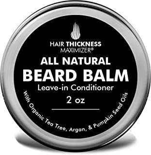 Best Beard Balm for Men by Hair Thickness Maximizer. All Natural Unscented Leave in Conditioner for Beard Styling, Growth - Argan Oil, Organic Tea Tree Oil and More. for That Fresh, Honest Look (2oz)