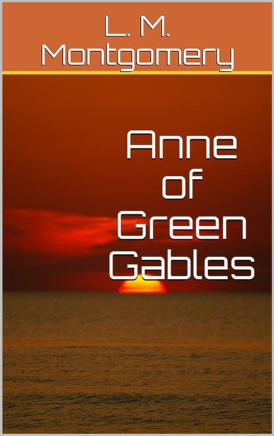 葉を集める素晴らしさ侵入するAnne of Green Gables (English Edition)