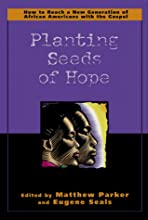 Planting Seeds of Hope: How to Reach a New Generation of African Americans with the Gospel