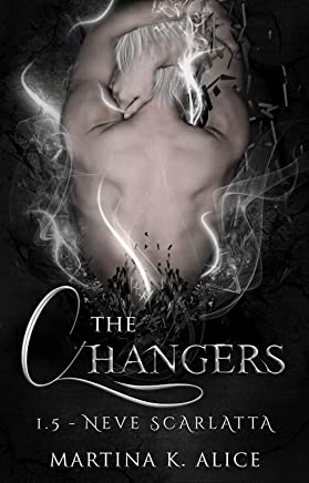 The Changers - Neve Scarlatta