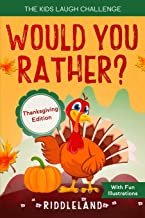 The Kids Laugh Challenge: Would You Rather? Thanksgiving Edition: A Hilarious and Interactive Question Game Book for Boys ...