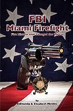 FBI Miami Firefight: Five Minutes that Changed the Bureau