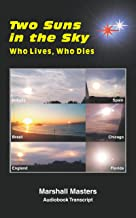 Two Suns in the Sky: Who Lives, Who Dies