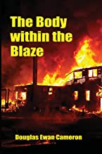 The Body Within the Blaze
