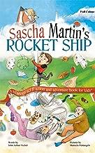 Sascha Martin's Rocket-Ship: A hilarious sci fi action and adventure book for kids (Sascha Martin's Misadventures 1)