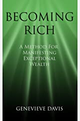 Becoming Rich: A Method for Manifesting Exceptional Wealth (A Course in Manifesting Book 4) Kindle Edition